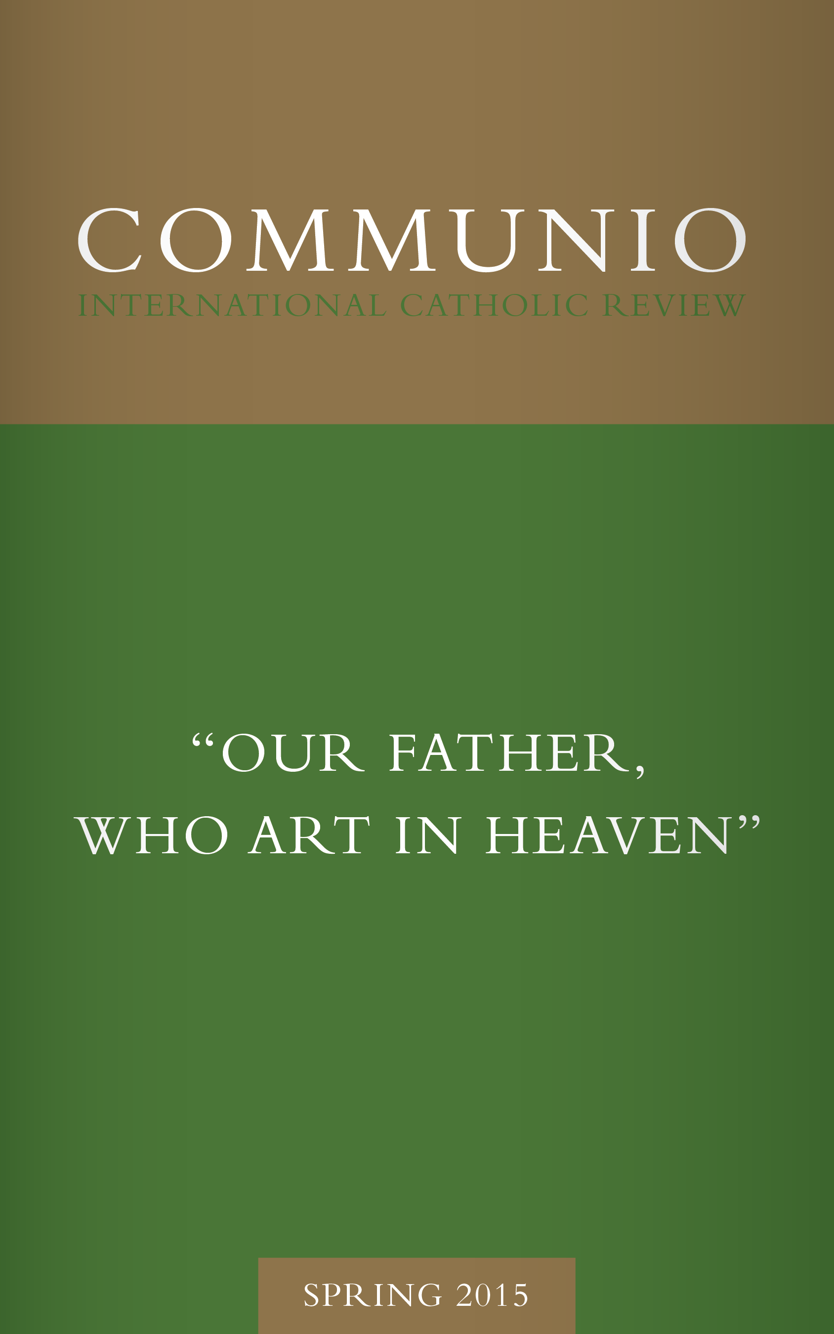 "Communio - Spring 2015 - ""Our Father, Who Art in Heaven"""