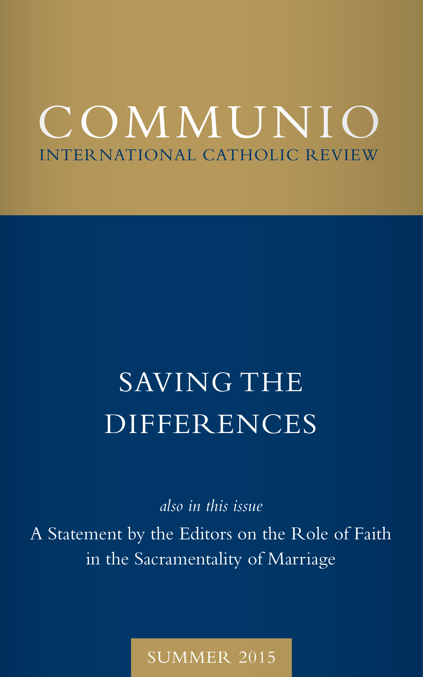 Communio - Summer 2015 - Saving the Differences
