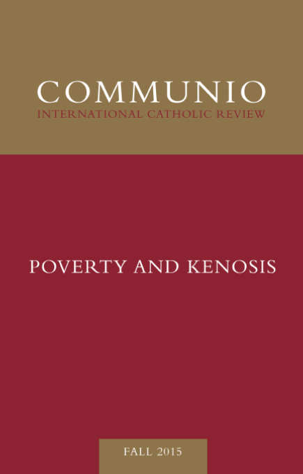 Communio - Fall 2015 - Poverty and Kenosis