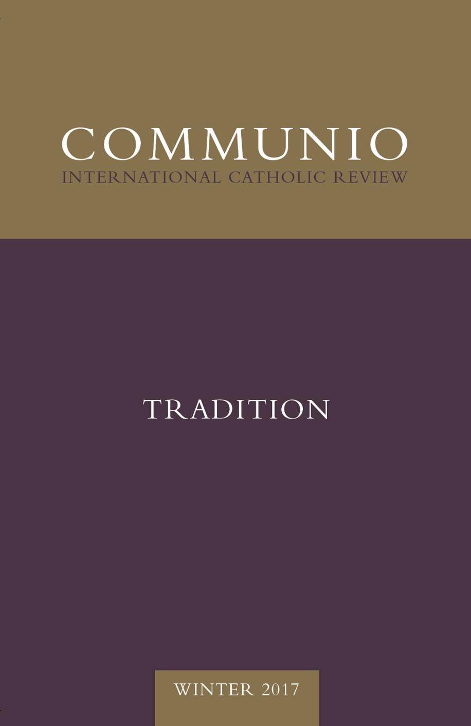 Communio - Winter 2017 - Tradition