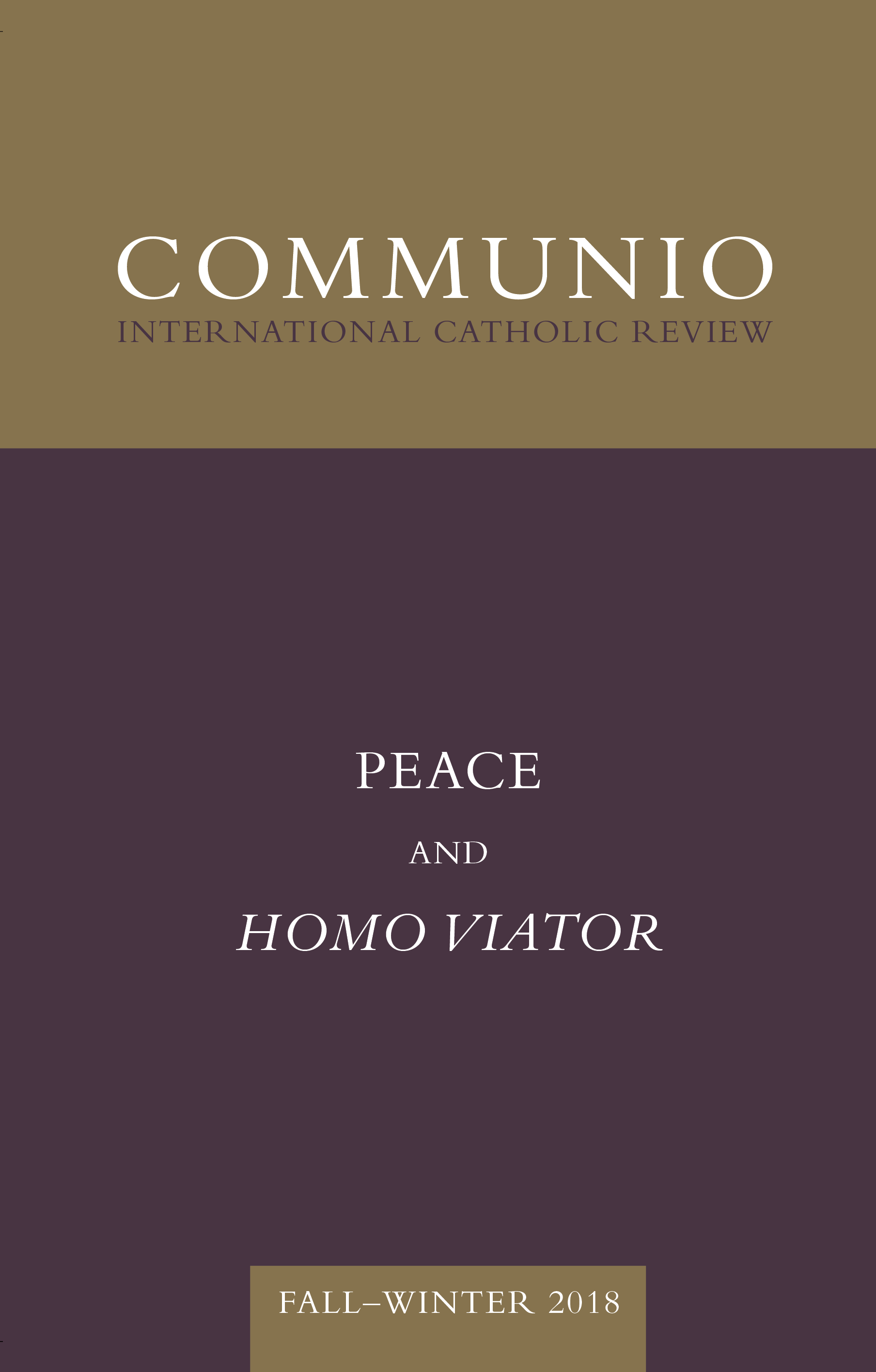 Communio - Fall-Winter 2018 - Peace and Homo Viator