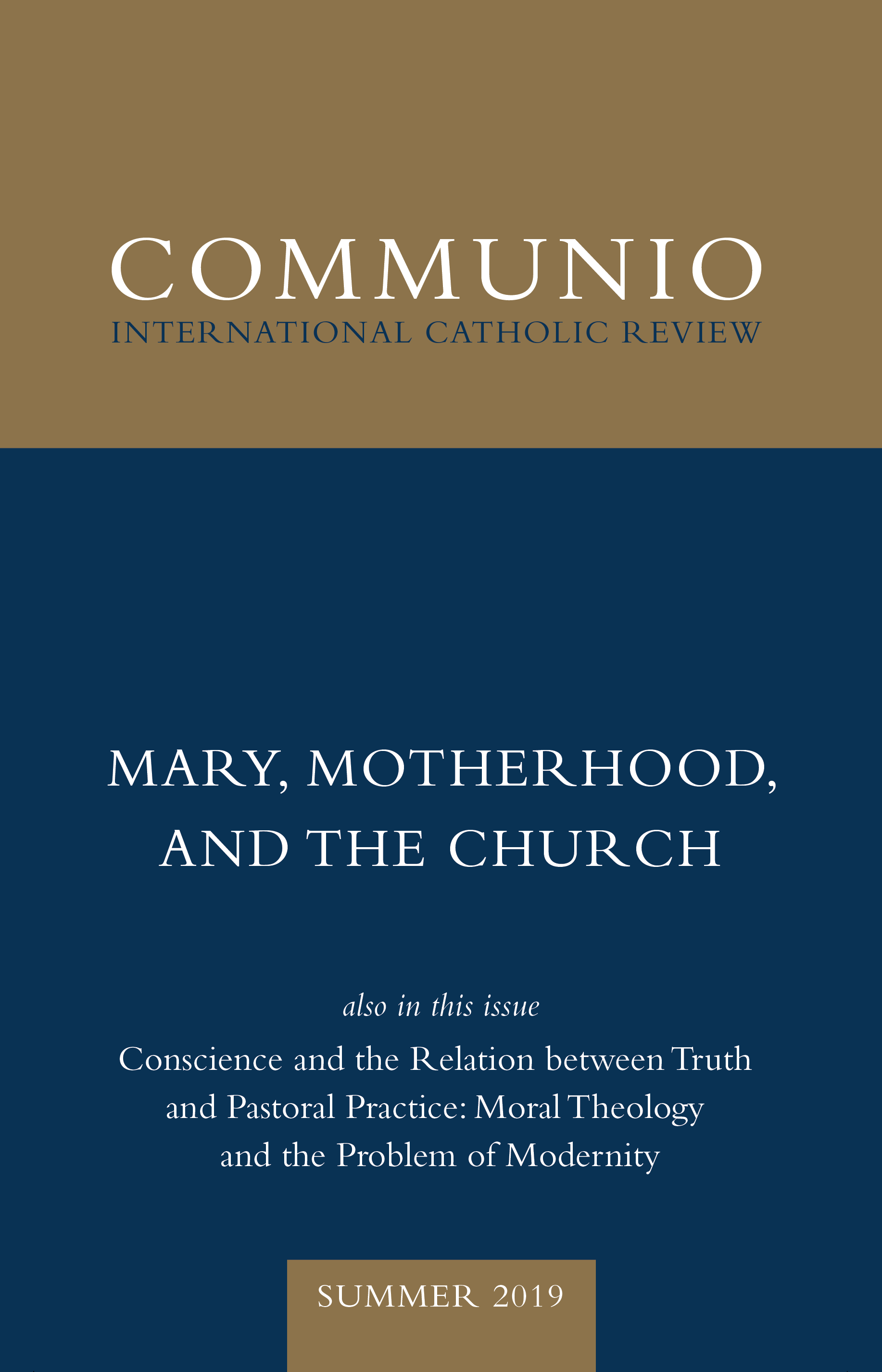 Communio - Summer 2019 - Mary, Motherhood, and the Church