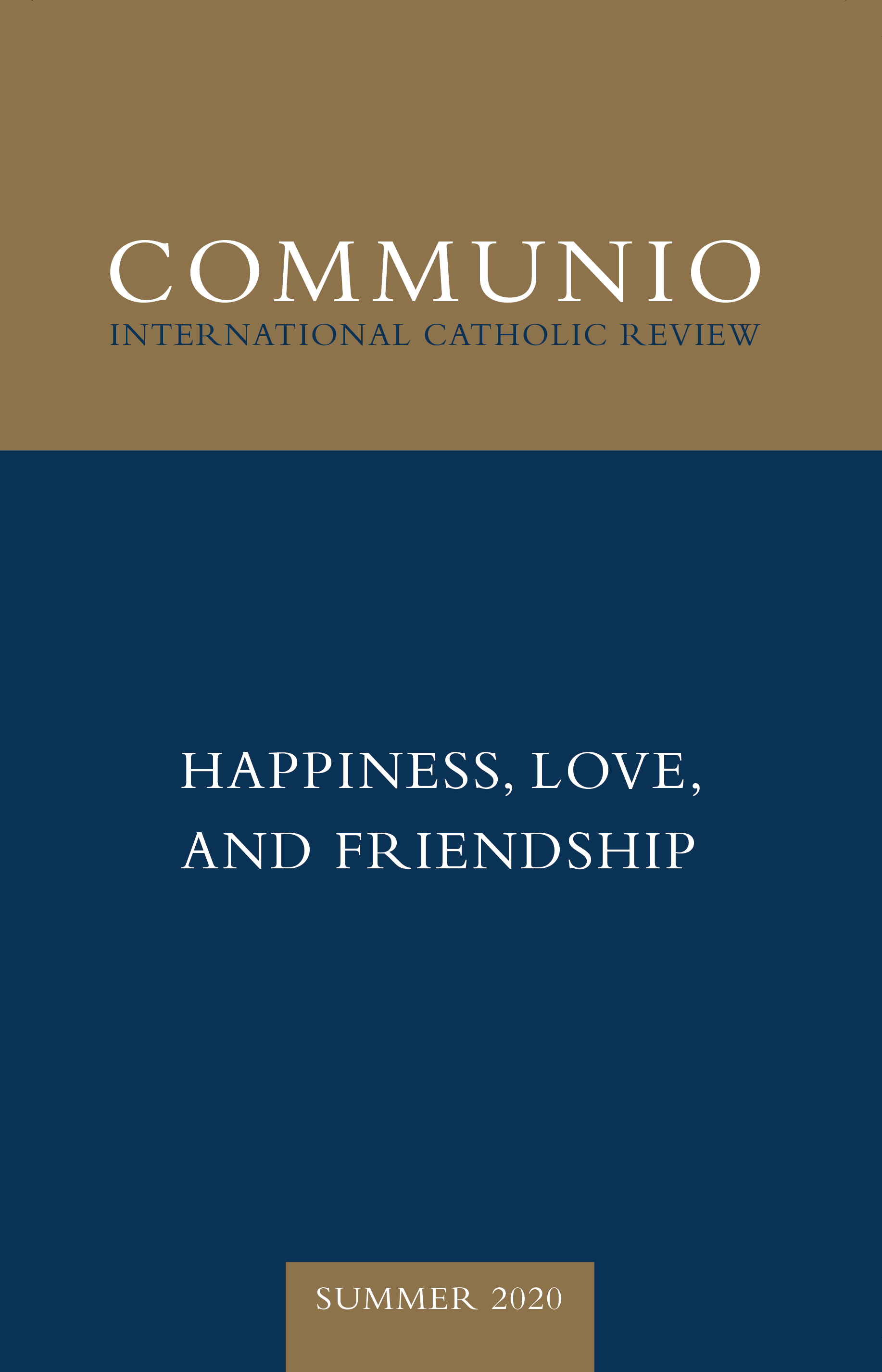 Communio - Summer 2020 - Happiness, Love, and Friendship
