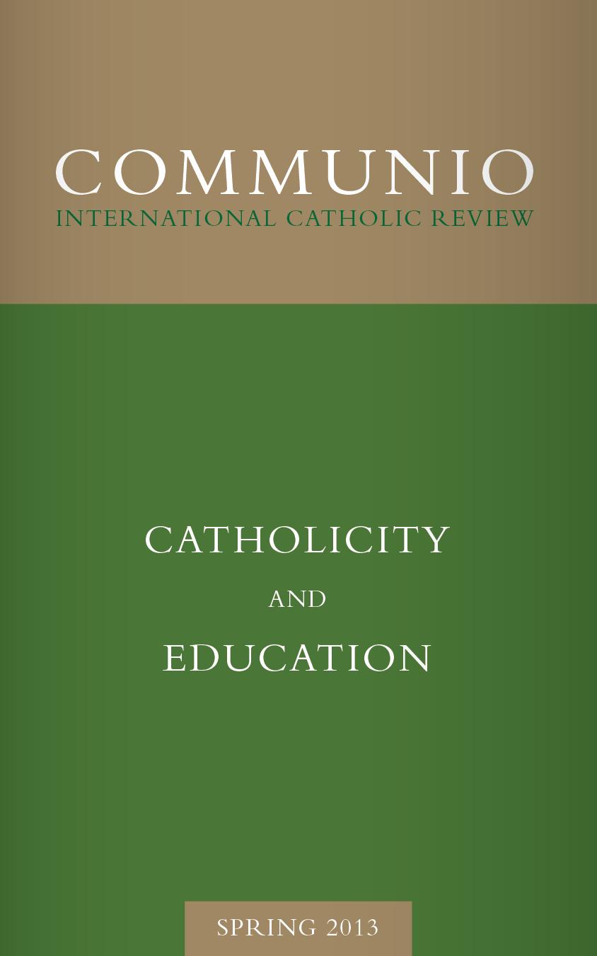 Communio - Spring 2013 - Catholicity and Education (photocopy)