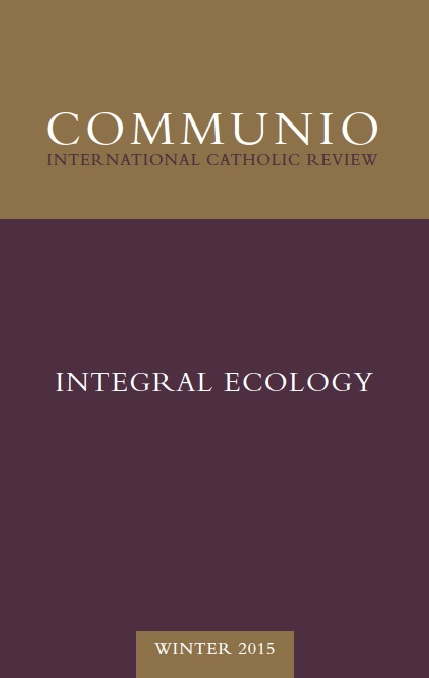 Communio - Winter 2015 - Integral Ecology
